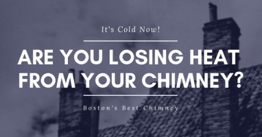 It's Cold Now! Are You Losing Heat From Your Chimney?